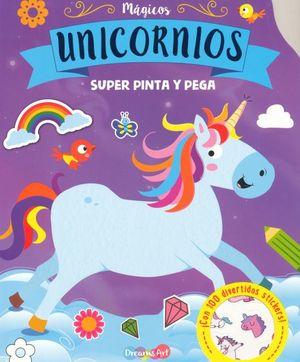 SUPER PINTA Y PEGA. MAGICOS UNICORNIOS