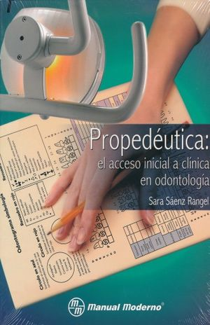 PAQ. PROPEDEUTICA EL ACCESO INICIAL A CLINICA EN ODONTOLOGIA + PROPEDEUTICA CLINICA ODONTOLOGICA PRACTICAS CLINICAS