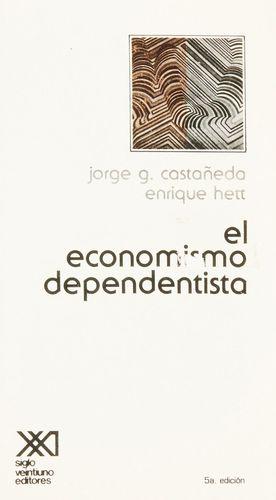 ECONOMISMO DEPENDENTISTA, EL / 5 ED.