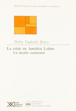 CRISIS EN AMERICA LATINA, LA. UN DESAFIO CONTINENTAL