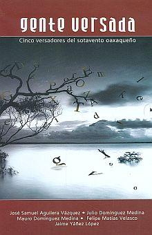 GENTE VERSADA. CINCO VERSADORES DEL SOTAVENTO OAXAQUEÑO / PD. (INCLUYE CD + DVD)
