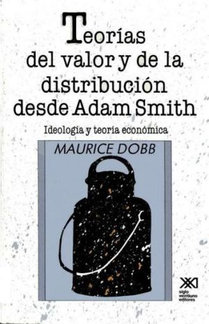 TEORIAS DEL VALOR Y DE LA DISTRIBUCION DESDE ADAM SMITH