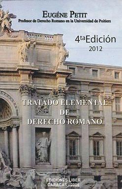 TRATADO ELEMENTAL DE DERECHO ROMANO / 4 ED.