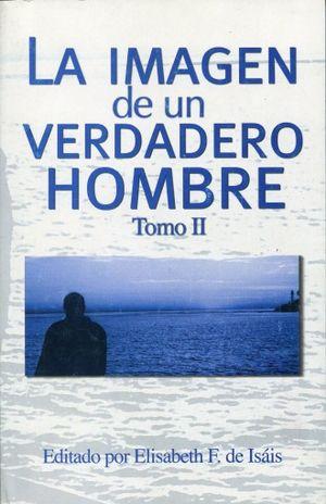 IMAGEN DE UN VERDADERO HOMBRE, LA / TOMO II
