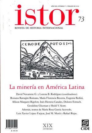 ISTOR #73. REVISTA DE HISTORIA INTERNACIONAL / LA MINERIA EN AMERICA LATINA