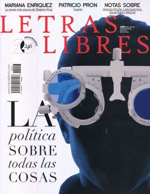 LETRAS LIBRES #246. LA POLITICA SOBRE TODAS LAS COSAS
