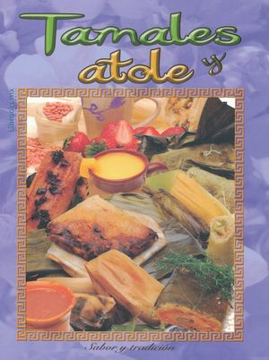 TAMALES Y ATOLE / PD.