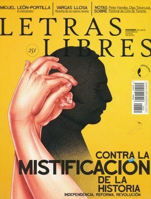 LETRAS LIBRES #251. CONTRA LA MISTIFICACION DE LA HISTORIA