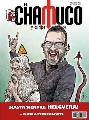 Revista El Chamuco #417. ¡Hasta siempre, Helguera! Juicio a expresidentes
