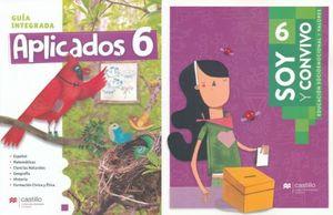 PAQ. APLICADOS 6 GUIA INTEGRADA / SOY Y CONVIVO 6