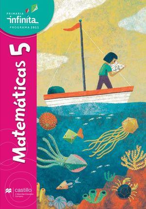 Paq. Matemáticas 5. Serie Infinita. Primaria (Libro de estudio + cuaderno de práctica y evaluación)