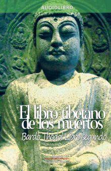 LIBRO TIBETANO DE LOS MUERTOS, EL / LIBRO SEGUNDO (AUDIOLIBRO)