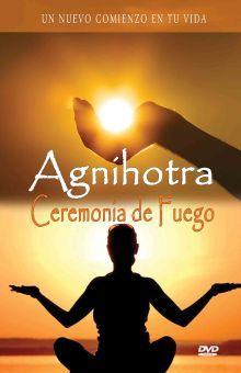 CEREMONIA DE FUEGO. AGNIHOTRA / DVD