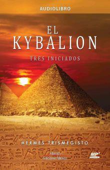 KYBALION, EL. TRES INICIADOS (AUDIOLIBRO)