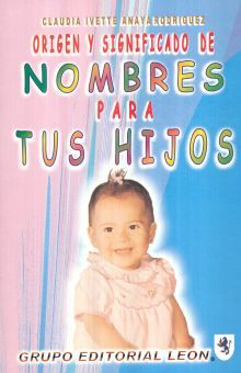 ORIGEN Y SIGNIFICADO DE NOMBRES PARA TUS HIJOS