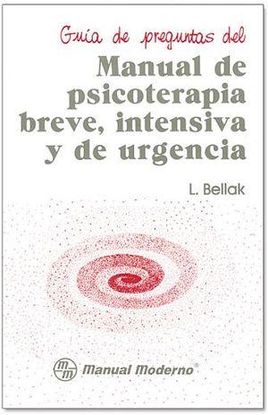 P.B.I.U. GUIA DE PREGUNTAS DEL MANUAL DE PSICOTERAPIA BREVE INTENSIVA Y DE URGENCIA PRUEBA COMPLETA