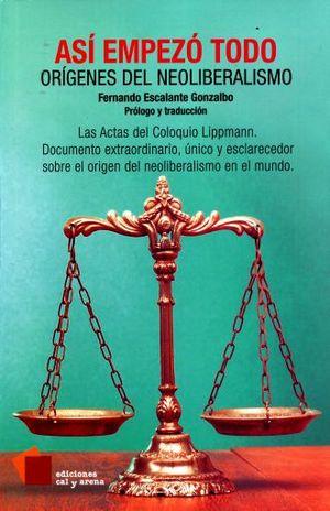 ASI EMPEZO TODO. ORIGENES DEL NEOLIBERALISMO. LAS ACTAS DEL COLOQUIO LIPPMANN