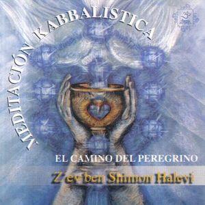 MEDITACION KABBALISTICA / EL CAMINO DEL PEREGRINO