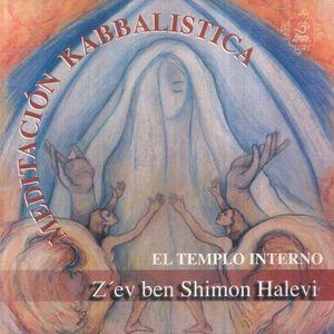 MEDITACION KABBALISTICA / EL TEMPLO INTERNO