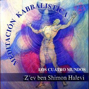 MEDITACION KABBALISTICA / LOS CUATRO MUNDOS