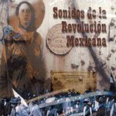 SONIDOS DE LA REVOLUCION MEXICANA