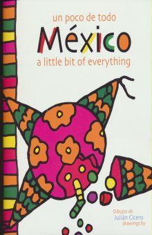 UN POCO DE TODO MEXICO / A LITTLE BIT OF EVERYTHING