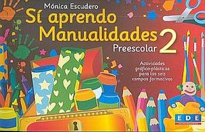 SI APRENDO MANUALIDADES 2. PREESCOLAR