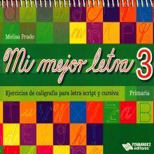 MI MEJOR LETRA 3 EJERCICIOS DE CALIGRAFIA PARA LA LETRA SCRIPT Y CURSIVA. PRIMARIA