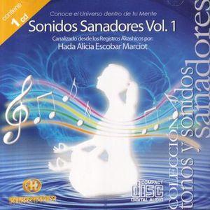 SONIDOS SANADORES / HADA ALICIA ESCOBAR MARCIOT / VOL. 1
