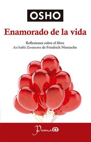 ENAMORADO DE LA VIDA. REFLEXIONES SOBRE EL LIBRO ASI HABLO ZARATUSTRA DE FRIEDRICH NIETZSCHE