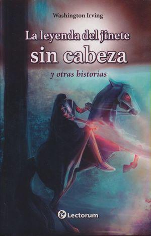 LEYENDA DEL JINETE SIN CABEZA Y OTRAS HISTORIAS, LA