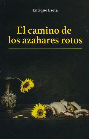 CAMINO DE LOS AZAHARES ROTOS, EL