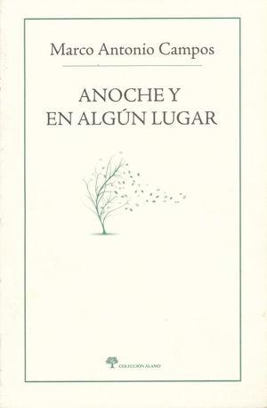 ANOCHE Y EN ALGUN LUGAR