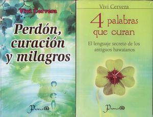 Paquete Vivi Cervera. 4 palabras que curan / Perdón, curación y milagros (2 Vols.)
