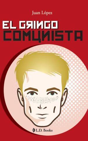 El gringo comunista