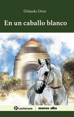 En un caballo blanco