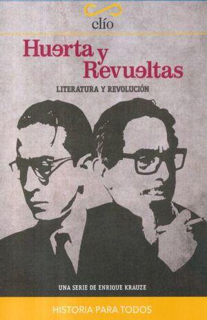 HUERTA Y REVUELTAS. LITERATURA Y REVOLUCION / CLIO / DVD