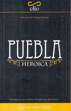 PUEBLA HEROICA / CLIO / DVD