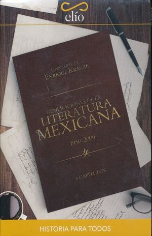 GENERACION DE LA LITERATURA MEXICANA (1950 - 2000)