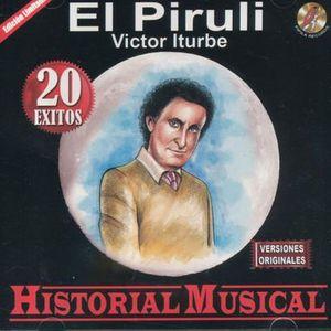 VICTOR ITURBE EL PIRULI / HISTORIA MUSICAL 20 EXITOS