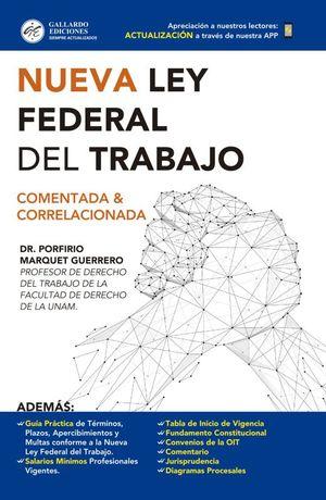 NUEVA LEY FEDERAL DEL TRABAJO. COMENTADA Y CORRELACIONADA 2019