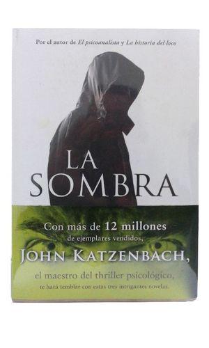 Paquete John Katzenbach. Un asunto pendiente / El psicoanalista / La sombra