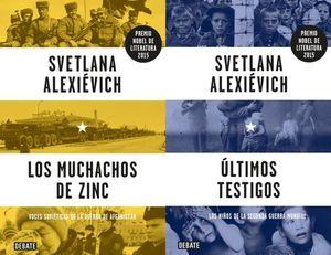 PAQ. SVETLANA ALEXIEVICH. ULTIMOS TESTIGOS / LOS MUCHACHOS DEL ZINC