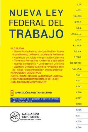 NUEVA LEY FEDERAL DEL TRABAJO Y LEYES COMPLEMENTARIAS 2019