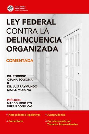 LEY FEDERAL CONTRA LA DELINCUENCIA ORGANIZADA COMENTADA 2019