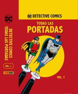 DETECTIVE COMICS. TODAS LAS PORTADAS / VOL. 1