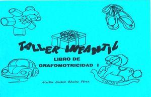 TALLER INFANTIL. LIBRO DE GRAFOMOTRICIDAD I