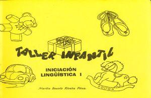 TALLER INFANTIL. LIBRO DE INICIACION LINGUISTICA I