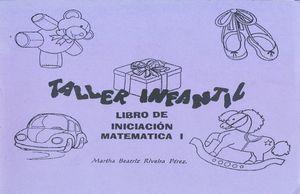TALLER INFANTIL. LIBRO DE INICIACION MATEMATICA I