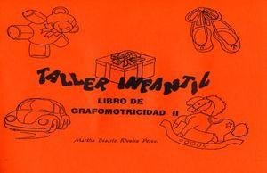 TALLER INFANTIL. LIBRO DE GRAFOMOTRICIDAD II